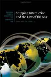 Shipping Interdiction and the Law of the Sea by Douglas Guilfoyle