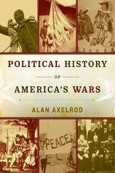 Political History of America's Wars by Alan Axlerod