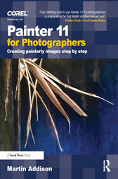 Painter 11 for Photographers by Martin Addison