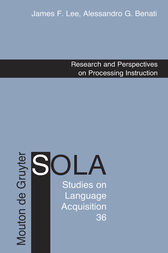 Research and Perspectives on Processing Instruction by James F. Lee