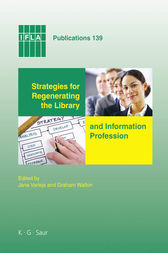 Strategies for Regenerating the Library and Information Profession by Jana Varlejs