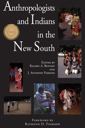 Anthropologists and Indians in the New South by Rachel Bonney