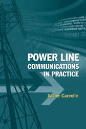 Power Line Communications in Practice by Xavier Carcelle