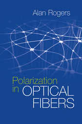 Polarization in Optical Fibers by Alan Rogers