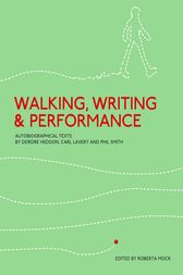 Walking, Writing and Performance by Roberta Mock
