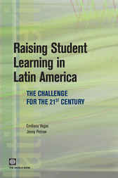 Raising Student Learning in Latin America by Emiliana Vegas