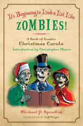It's Beginning to Look a Lot Like Zombies by Michael P. Spradlin