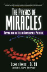 The Physics of Miracles by Richard Bartlett