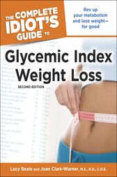 The Complete Idiot's Guide to Glycemic Index Weight Loss, 2nd Edition by Joan Clark-Warner