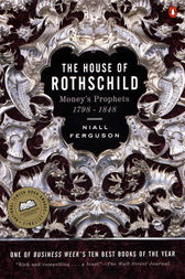 The House of Rothschild by Niall Ferguson