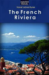The French Riviera Adventure Guide by Ferne Arfin