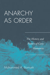 Anarchy as Order by Mohammed A. Bamyeh