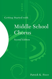 Getting Started with Middle School Chorus by Patrick K. Freer