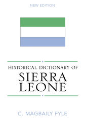 Historical Dictionary of Sierra Leone by Magbaily C. Fyle