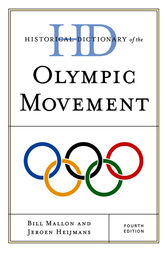 Historical Dictionary of the Olympic Movement by Ian Buchanan