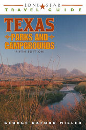 Lone Star Travel Guide to Texas Parks and Campgrounds by George Oxford Miller