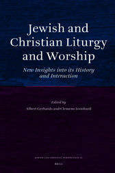Jewish and Christian Liturgy and Worship by Albert Gerhards