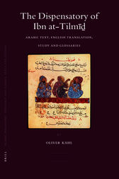 The Dispensatory of Ibn at-Tilmīḏ by Oliver Kahl