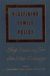 Redefining Family Policy: Implications for the 21st Century
