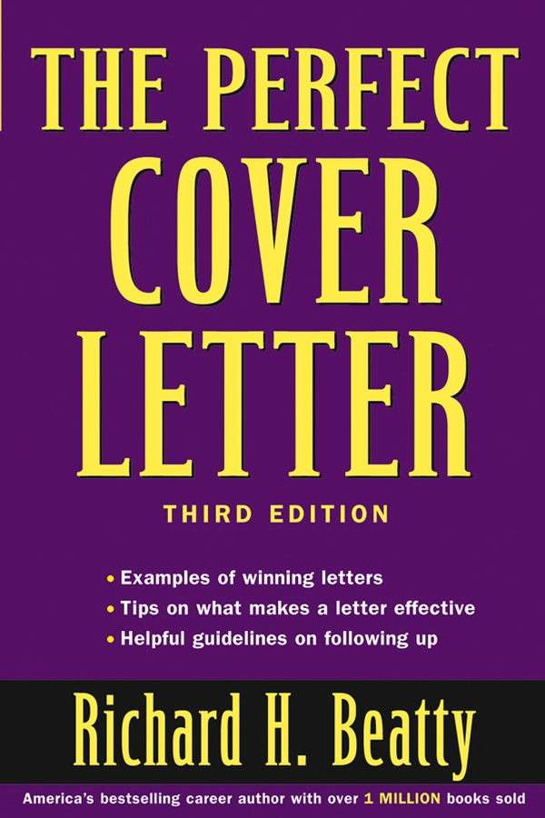 Download Ebook The Perfect Cover Letter (3rd ed.) by Richard H. Beatty Pdf