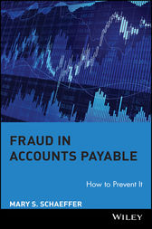 Fraud in Accounts Payable by Mary S. Schaeffer
