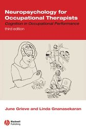 Neuropsychology for Occupational Therapists by June Grieve
