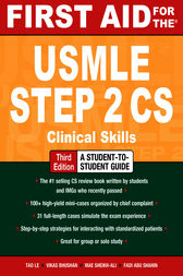 First Aid for the USMLE Step 2 CS, Third Edition by Tao Le