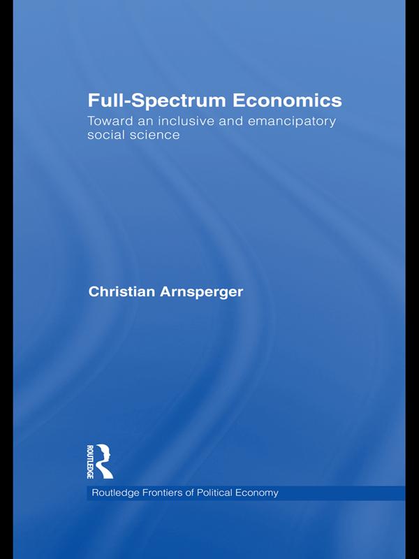 Download Ebook Full-Spectrum Economics by Christian Arnsperger Pdf