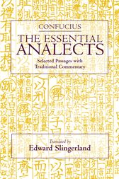 The Essential Analects by Confucius;  Edward Slingerland