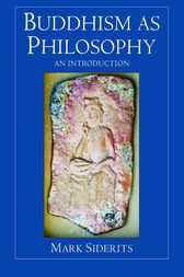 Buddhism as Philosophy by Mark Siderits