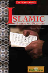 Islamic Beliefs and Practices by Britannica Educational Publishing;  Matt Stefon