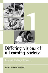 Differing visions of a Learning Society Vol 1 by Frank Coffield