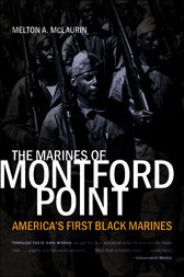 The Marines of Montford Point by Melton A. McLaurin