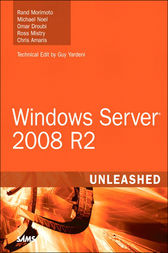 Windows Server 2008 R2 Unleashed by Rand Morimoto