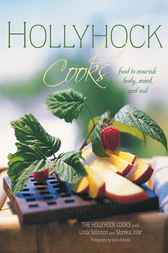Hollyhock Cooks by The Hollyhock Cooks