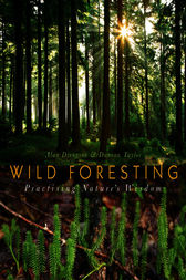 Wild Foresting by Alan Drengson