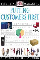 DK Essential Managers: Putting Customers First by Andy Bruce