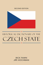 Historical Dictionary of the Czech State by Rick Fawn