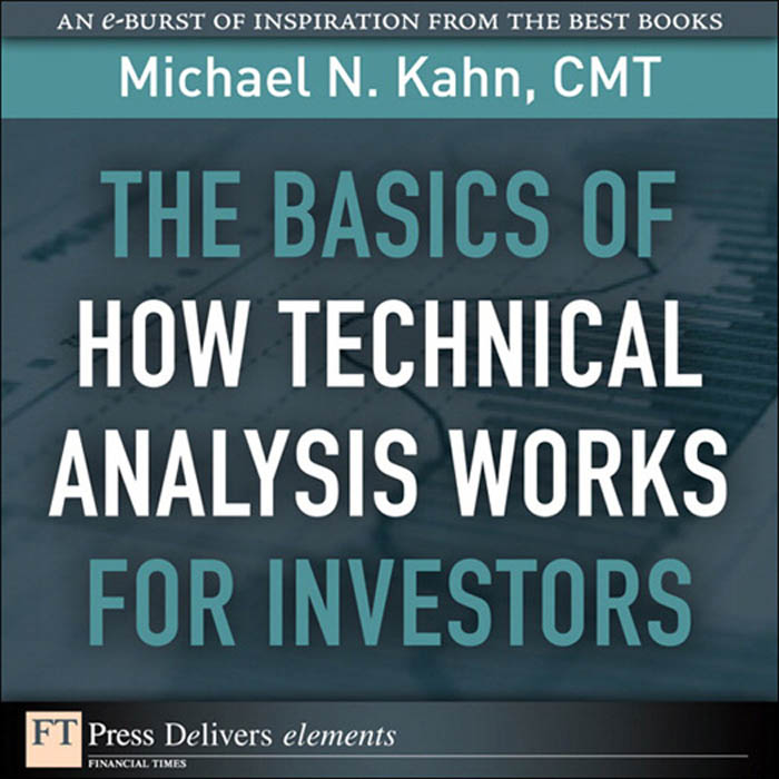 Download Ebook The Basics of How Technical Analysis Works for Investors by Kahn, Michael N., CMT Pdf
