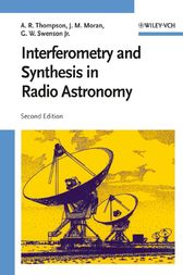 Interferometry and Synthesis in Radio Astronomy by A. Richard Thompson