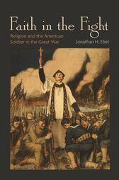 Faith in the Fight by Jonathan H. Ebel