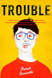 Trouble by Patrick Somerville