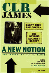 A New Notion: Two Works by C. L. R. James by C. L. R. James