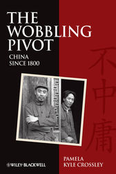 The Wobbling Pivot, China since 1800