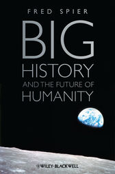 Big History and the Future of Humanity by Fred Spier