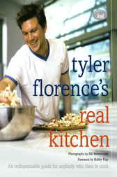 Tyler Florence's Real Kitchen by Tyler Florence