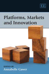 Platforms, Markets and Innovation by Annabelle Gawer