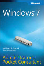Windows® 7 Administrator's Pocket Consultant by William R. Stanek