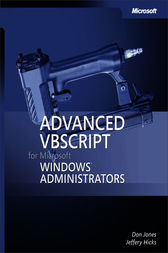 Advanced VBScript for Microsoft® Windows® Administrators by Don Jones