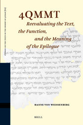 4QMMT: Reevaluating the Text, the Function and the Meaning of the Epilogue by Hanne von Weissenberg